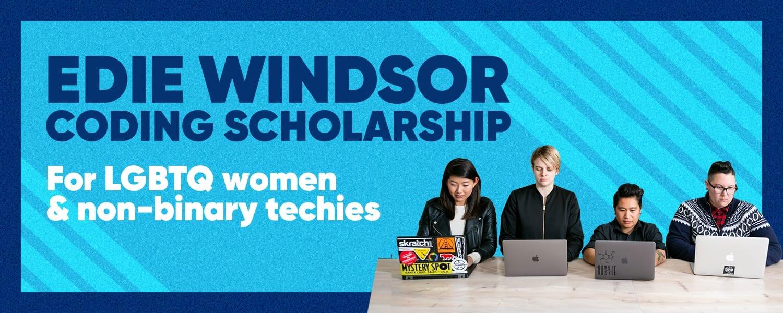 Edie Windsor Coding Scholarship for LGBTQ women & non-binary techies